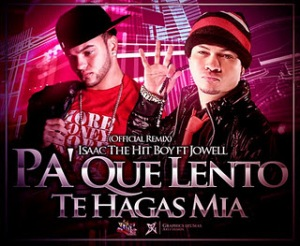 Cover: Isaac The Hit Boy Ft Jowell   Pa Que Lento Te Hagas Mia (Official Remix)